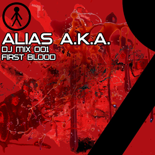 Alias A.K.A. - DJ Mix 001 - First Blood