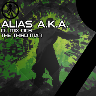 Alias A.K.A. - DJ Mix 003 - The Third Man