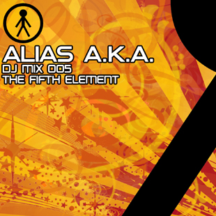 Alias A.K.A. - DJ Mix 005 - The Fifth Element