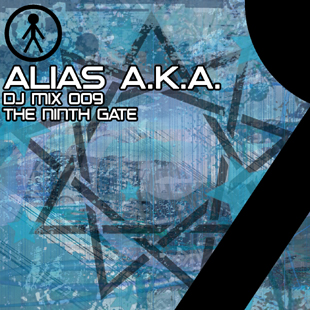 Alias A.K.A. - DJ Mix 009 - The Ninth Gate