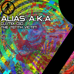Alias A.K.A. - DJ Mix 010 - The Tenth Victim