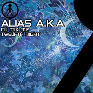 Alias A.K.A. - DJ Mix 012 - Twelfth Night