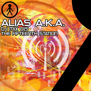 Alias A.K.A. - DJ Mix 015 - The Fifteenth Station
