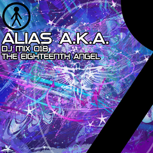 Alias A.K.A. - DJ Mix 018 - The Eighteenth Angel