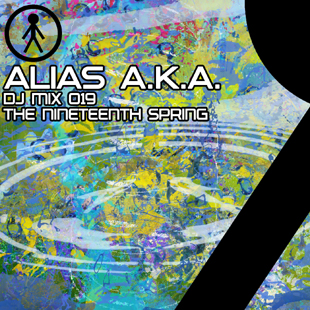 Alias A.K.A. - DJ Mix 019 - The Nineteenth Spring