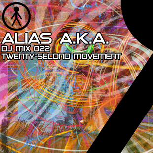 Alias A.K.A. - DJ Mix 022 - Twenty-Second Movement
