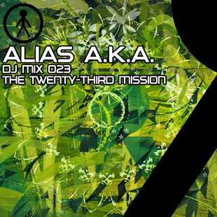 Alias A.K.A. - DJ Mix 023 - The Twenty-Third Mission