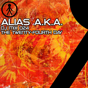 Alias A.K.A. - DJ Mix 024 - The Twenty-Fourth Day