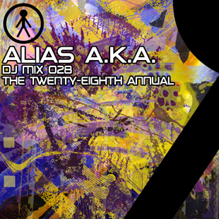 Alias A.K.A. - DJ Mix 028 - The Twenty-Eighth Annual