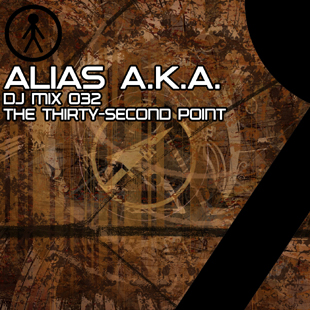 Alias A.K.A. - DJ Mix 032 - The Thirty-Second Point