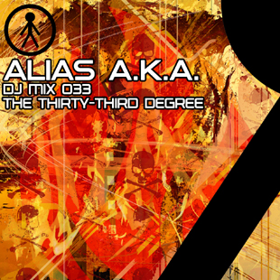 Alias A.K.A. - DJ Mix 033 - The Thirty-Third Degree