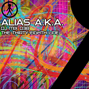 Alias A.K.A. - DJ Mix 038 - The Thirty-Eighth Line