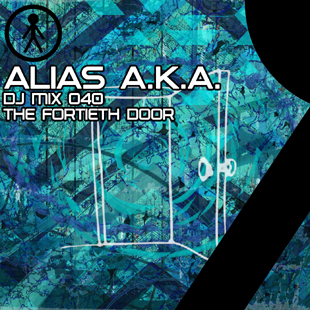 Alias A.K.A. - DJ Mix 040 - The Fortieth Door