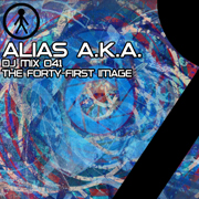 Alias A.K.A. - DJ Mix 041 - The Forty-First Image