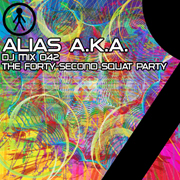 Alias A.K.A. - DJ Mix 042 - The Forty-Second Squat Party