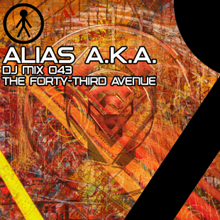 Alias A.K.A. - DJ Mix 043 - The Forty-Third Avenue