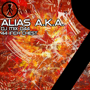 Alias A.K.A. - DJ Mix 044 - 44 Inch Chest