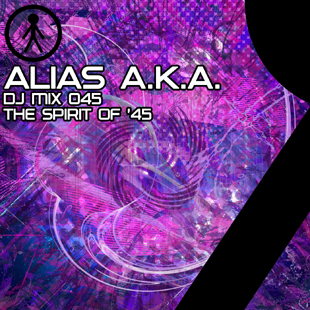 Alias A.K.A. - DJ Mix 045 - The Spirit Of '45