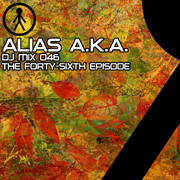 Alias A.K.A. - DJ Mix 046 - The Forty-Sixth Episode