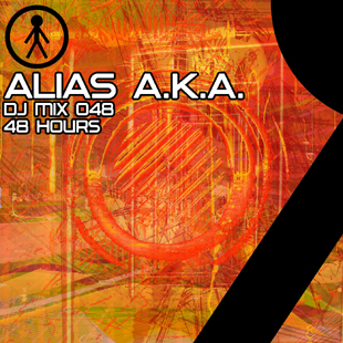 Alias A.K.A. - DJ Mix 048 - 48 Hours