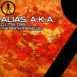 Alias A.K.A. - DJ Mix 049 - The 49th Parallel