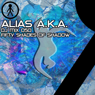 Alias A.K.A. - DJ Mix 050 - Fifty Shades Of Shadow