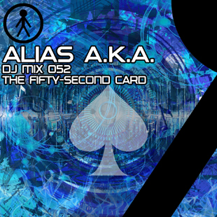 Alias A.K.A. - DJ Mix 052 - The Fifty-Second Card