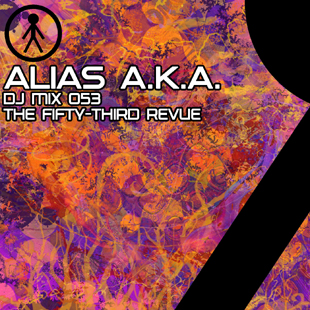 Alias A.K.A. - DJ Mix 053 - The Fifty-Third Revue