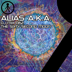 Alias A.K.A. - DJ Mix 062 - The Sixty-Second Moon