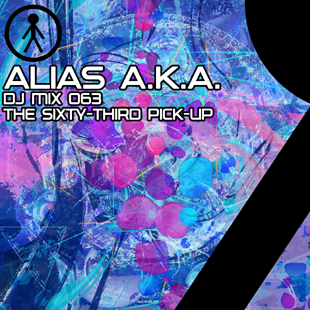 Alias A.K.A. - DJ Mix 063 - The Sixty-Third Pick-Up
