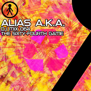 Alias A.K.A. - DJ Mix 064 - The Sixty-Fourth Game
