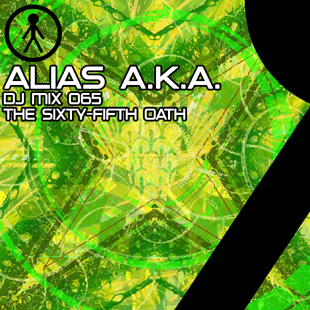 Alias A.K.A. - DJ Mix 065 - The Sixty-Fifth Oath