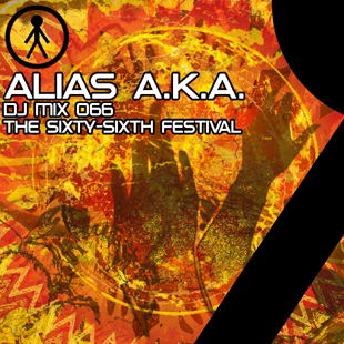 Alias A.K.A. - DJ Mix 066 - The Sixty-Sixth Festival