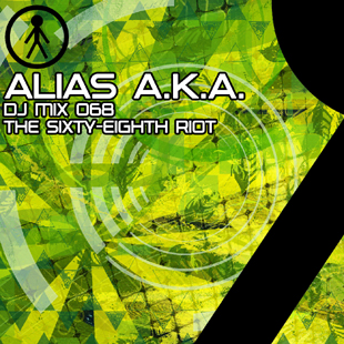 Alias A.K.A. - DJ Mix 068 - The Sixty-Eighth Riot