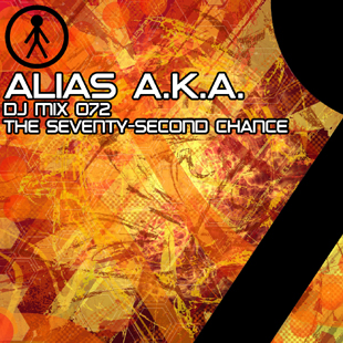 Alias A.K.A. - DJ Mix 072 - The Seventy-Second Chance