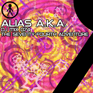 Alias A.K.A. - DJ Mix 074 - The Seventy-Fourth Adventure