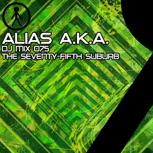 Alias A.K.A. - DJ Mix 075 - The Seventy-Fifth Suburb