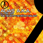 Alias A.K.A. - DJ Mix 077 - The Seventy-Seventh Galaxy