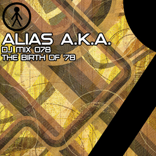 Alias A.K.A. - DJ Mix 078 - The Birth Of '78
