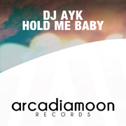 Arcadia Moon Records 10097412 - DJ Ayk 'Hold Me Baby'