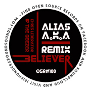 Open Source Records OSR100 - Chris Liberator & The Geezer 'Believer'