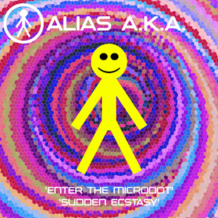 ALIASAKAS003 - Alias A.K.A. 'Enter The Microdot' / 'Sudden Ecstasy'