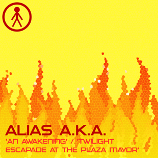 ALIASAKAS005 - Alias A.K.A. 'An Awakening' / 'Twilight Escapade At The Plaza Mayor'